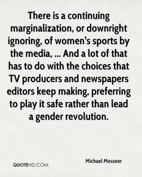 michael-messner-quote-there-is-a-continuing-marginalization-or